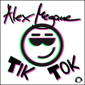 ALEX MEGANE - TIK TOK
